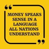 Κινητήριο απόσπασμα Τα χρήματα μιλούν την αίσθηση σε μια γλώσσα όλα τα έθνη Στοκ Εικόνες