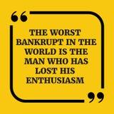 Κινητήριο απόσπασμα Χειρότερος ο πτωχεύσας στον κόσμο Στοκ Φωτογραφία