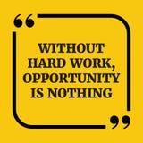 Κινητήριο απόσπασμα Χωρίς σκληρή δουλειά, η ευκαιρία δεν είναι τίποτα Στοκ εικόνα με δικαίωμα ελεύθερης χρήσης