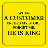 Κινητήριο απόσπασμα Όταν ένας πελάτης εισάγει το κατάστημά μου, με ξεχάστε Στοκ εικόνα με δικαίωμα ελεύθερης χρήσης