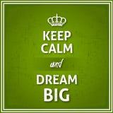 Κρατήστε ήρεμος και όνειρο μεγάλο Στοκ Εικόνες