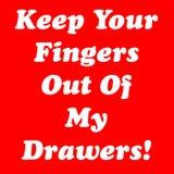 Κρατήστε τα δάχτυλά σας από τα συρτάρια μου! Στοκ Εικόνες