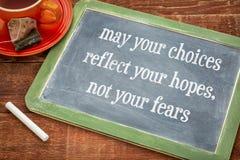 Μάιος οι επιλογές σας απεικονίζει τις ελπίδες σας, όχι φόβοι στοκ εικόνα με δικαίωμα ελεύθερης χρήσης