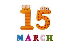 15 Μαρτίου στο άσπρους υπόβαθρο, τους αριθμούς και τις επιστολές Στοκ εικόνα με δικαίωμα ελεύθερης χρήσης