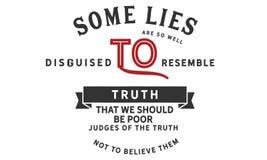 Μερικά ψέματα είναι τόσο καλά μεταμφιεσμένα για να μοιάσουν με την αλήθεια διανυσματική απεικόνιση