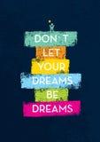 Μην αφήστε τα όνειρά σας να είναι απόσπασμα κινήτρου ονείρων Δημιουργική διανυσματική έννοια τυπογραφίας Στοκ Φωτογραφία