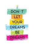 Μην αφήστε τα όνειρά σας να είναι απόσπασμα κινήτρου ονείρων Δημιουργική διανυσματική έννοια τυπογραφίας Στοκ Φωτογραφίες
