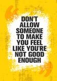 Μην επιτρέψτε ότι κάποιος για να σας κάνει να αισθανθείτε όπως σας δεν είναι αρκετά καλός Πρότυπο αφισών αποσπάσματος κινήτρου έμ ελεύθερη απεικόνιση δικαιώματος