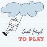 Μην ξεχάστε να παίξετε! Κινητήριο υπόβαθρο Στοκ εικόνες με δικαίωμα ελεύθερης χρήσης