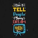 Μην πέστε στους ανθρώπους το όνειρό σας, να τους παρουσιάσουν Κινητήρι απεικόνιση αποθεμάτων
