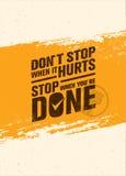 Μην σταματήστε όταν βλάπτει, στάση όταν γίνεστε Απόσπασμα κινήτρου Workout και ικανότητας Δημιουργική διανυσματική αφίσα Στοκ Εικόνες