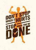 Μην σταματήστε όταν βλάπτει, στάση όταν γίνεστε Απόσπασμα κινήτρου Workout και ικανότητας Δημιουργική διανυσματική αφίσα Στοκ Εικόνα