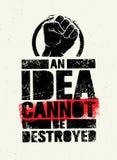 Μια ιδέα δεν μπορεί να καταστραφεί Δημιουργική έννοια αφισών επαναστάσεων Grunge Στοκ φωτογραφία με δικαίωμα ελεύθερης χρήσης