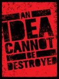 Μια ιδέα δεν μπορεί να καταστραφεί Δημιουργική έννοια αφισών επαναστάσεων Grunge Στοκ Εικόνες