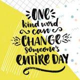 Μια καλή λέξη μπορεί να αλλάξει την ολόκληρη ημέρα κάποιου Εμπνευσμένο ρητό για την αγάπη και την ευγένεια Διανυσματικό θετικό απ Στοκ φωτογραφία με δικαίωμα ελεύθερης χρήσης