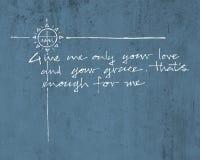 Μου δώστε την αγάπη σας και τη Grace θρησκευτική φράση Στοκ εικόνες με δικαίωμα ελεύθερης χρήσης
