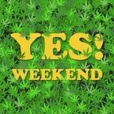 Ναι Σαββατοκύριακο με τα φύλλα καννάβεων - αποσπάσματα Σαββατοκύριακου - αστείο πρότυπο επιγραφής στοκ φωτογραφία με δικαίωμα ελεύθερης χρήσης