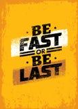 Να είστε γρήγορος ή να είστε τελευταίο απόσπασμα αθλητικού κινήτρου Διανυσματική έννοια αφισών Στοκ Εικόνα