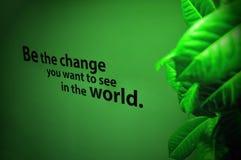 Να είστε η αλλαγή που θέλετε να δείτε στον κόσμο στοκ φωτογραφίες με δικαίωμα ελεύθερης χρήσης