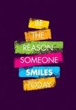 Να είστε ο λόγος που κάποιος χαμογελά σήμερα Αστείο δημιουργικό απόσπασμα κινήτρου Ζωηρόχρωμο διανυσματικό έμβλημα τυπογραφίας Στοκ φωτογραφία με δικαίωμα ελεύθερης χρήσης