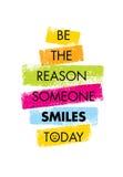 Να είστε ο λόγος που κάποιος χαμογελά σήμερα Αστείο δημιουργικό απόσπασμα κινήτρου Ζωηρόχρωμο διανυσματικό έμβλημα τυπογραφίας Στοκ εικόνες με δικαίωμα ελεύθερης χρήσης