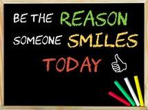 Να είστε ο λόγος που κάποιος χαμογελά σήμερα και όπως το σημάδι στοκ εικόνες