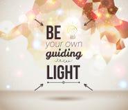 Να είστε το καθοδηγώντας φως σας. Ελαφριά αφίσα δραστηροποίησης. Στοκ Εικόνες