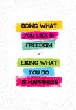 Να κάνει τι συμπαθείτε είναι ελευθερία συμπαθώντας τι που κάνετε είναι ευτυχία Ενθαρρυντικό δημιουργικό απόσπασμα κινήτρου διανυσματική απεικόνιση