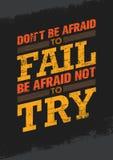 Να μην είστε φοβισμένος να αποτύχει είναι φοβισμένος να μην δοκιμάσει το δημιουργικό απόσπασμα κινήτρου Διανυσματική σημαντική έν Στοκ Εικόνες
