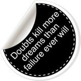 Οι αμφιβολίες σκοτώνουν περισσότερα όνειρα από η αποτυχία πάντα Εμπνευσμένο κινητήριο απόσπασμα Απλό καθιερώνον τη μόδα σχέδιο μα Στοκ Φωτογραφία