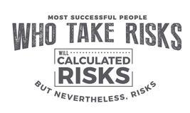 Οι περισσότεροι επιτυχείς άνθρωποι που διατρέχουν τους κινδύνους υπολογισμένοι κίνδυνοι απεικόνιση αποθεμάτων