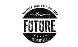 Οποιοσδήποτε το παρελθόν σας είναι, το μέλλον σας είναι πεντακάθαρο απεικόνιση αποθεμάτων