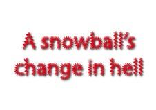 Ο ιδιωματισμός απεικόνισης γράφει μια αλλαγή χιονιών ` s στην κόλαση που απομονώνεται μέσα ελεύθερη απεικόνιση δικαιώματος