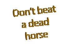 Ο ιδιωματισμός απεικόνισης γράφει ότι φορέστε ` τ κτυπά ένα νεκρό άλογο που απομονώνεται σε ένα W ελεύθερη απεικόνιση δικαιώματος