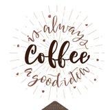Ο καφές είναι πάντα καλή αφίσα ιδέας Στοκ Φωτογραφία
