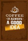 Ο καφές είναι πάντα μια καλή ιδέα Δημιουργική διανυσματική έννοια τυπογραφίας Grunge Στοκ Φωτογραφίες