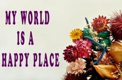Ο κόσμος μου είναι μια ευτυχής θέση Στοκ Εικόνα