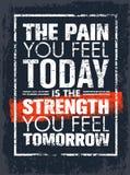Ο πόνος εσείς αισθάνεται σήμερα είναι η δύναμη αισθάνεστε αύριο το απόσπασμα κινήτρου Δημιουργική διανυσματική έννοια τυπογραφίας Στοκ φωτογραφία με δικαίωμα ελεύθερης χρήσης