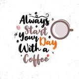 Πάντα αρχίστε την ημέρα σας με έναν καφέ Κινητήριο απόσπασμα ασφαλίστρου Απόσπασμα τυπογραφίας Διανυσματικό απόσπασμα με το άσπρο απεικόνιση αποθεμάτων
