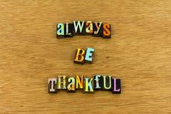Πάντα να είστε ευγνώμων ευγνώμων τυπογραφία ευγένειας στοκ εικόνες