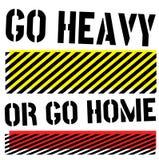 Πηγαίνετε βαρύς ή πηγαίνετε στο σπίτι σημάδι αποσπάσματος ελεύθερη απεικόνιση δικαιώματος