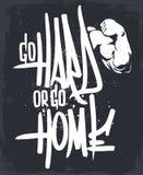 Πηγαίνετε σκληρά ή πηγαίνετε στο σπίτι Εγγραφή χεριών μελανιού, σχέδιο τυπωμένων υλών διανυσματική απεικόνιση