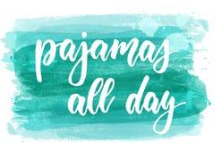 Πυτζάμες όλη την ημέρα - σύγχρονη καλλιγραφία εγγραφής διανυσματική απεικόνιση