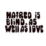 Η έχθρα είναι τυφλή, καθώς επίσης και αγάπη Ρομαντικό ρητό με τις λέξεις καλλιγραφίας στους αφηρημένους λεκέδες στοκ φωτογραφίες