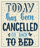 Σήμερα έχει ακυρωθεί πηγαίνει πίσω στο κρεβάτι Εννοιολογικό χειρόγραφο καλλιγραφικό σχέδιο μπλουζών φράσης Εμπνευσμένο διάνυσμα Στοκ Εικόνες