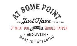 Σε κάποιο βαθμό πρέπει ακριβώς να παρατήσετε ποιος σκέψη πρέπει να συμβείτε και να ζήσετε σε αυτά που συμβαίνει απεικόνιση αποθεμάτων