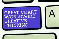 Σημάδι κειμένων που παρουσιάζει δημιουργική τέχνη παγκοσμίως δημιουργική σκέψη Εννοιολογικό πληκτρολόγιο σχεδίου δημιουργικότητας στοκ φωτογραφία με δικαίωμα ελεύθερης χρήσης