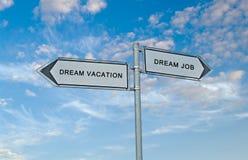 Σημάδι στις διακοπές ονείρου και την εργασία ονείρου Στοκ εικόνα με δικαίωμα ελεύθερης χρήσης