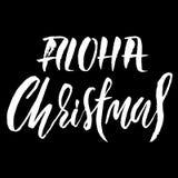 Συρμένα χέρι Χριστούγεννα Aloha φράσης Σύγχρονο ξηρό σχέδιο εγγραφής βουρτσών Διανυσματική απεικόνιση τυπογραφίας Αφίσα διακοπών Στοκ εικόνα με δικαίωμα ελεύθερης χρήσης