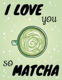 Σ' αγαπώ έτσι αφίσα matcha Φλυτζάνι της πράσινης αστείας κάρτας καφέ Συρμένο χέρι κινούμενων σχεδίων ποτό ποτών καφέ ύφους πράσιν ελεύθερη απεικόνιση δικαιώματος